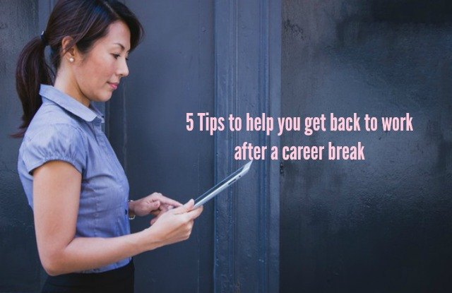 how to return to work after a career break 2