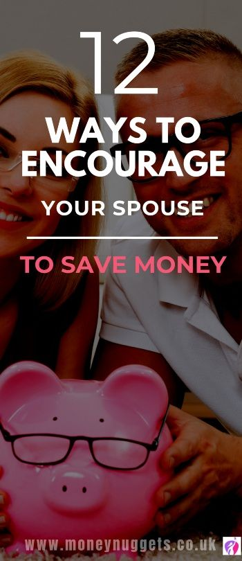 Ways To Encourage Your Spouse To Save