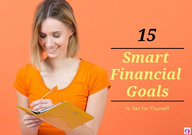 15 Smart Financial Goals to Set for Yourself in 2019